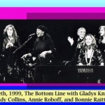 Performing at the Bottom Line with Gladys Knight, Judy Collins, Annie Roboff, and Bonnie Raitt showing up to sit in!!